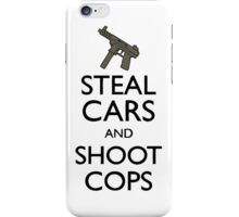 Steal Cars And Shoot Cops, GTA (Grand Theft Auto) Motto iPhone Case/Skin