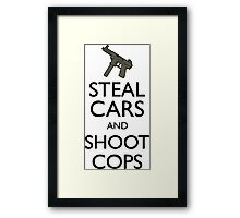 Steal Cars And Shoot Cops, GTA (Grand Theft Auto) Motto Framed Print