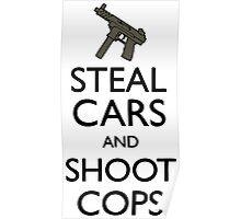 Steal Cars And Shoot Cops, GTA (Grand Theft Auto) Motto Poster