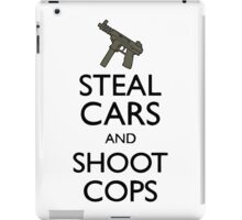 Steal Cars And Shoot Cops, GTA (Grand Theft Auto) Motto iPad Case/Skin