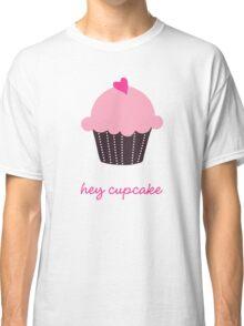 Hey Cupcake Classic T-Shirt