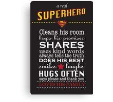 A real Superhero - family plaque  Canvas Print