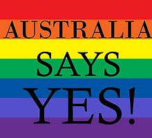 Australia Says Yes by keepcalmart