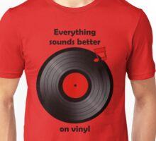 Vinyl - Everything sounds better on vinyl Unisex T-Shirt