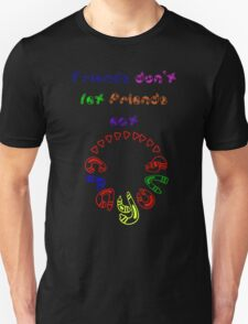 Friends don't let friends eat crayons T-Shirt
