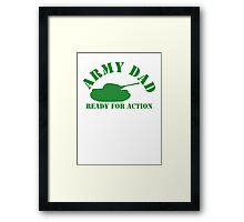 ARMY DAD - READY FOR ACTION! with military army tank Framed Print