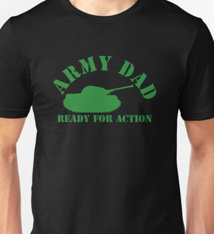 ARMY DAD - READY FOR ACTION! with military army tank Unisex T-Shirt