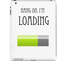 Loading :D iPad Case/Skin