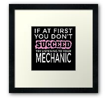 IF AT FIRST YOU DON'T SUCCEED TRY LISTENING TO YOUR MECHANIC Framed Print
