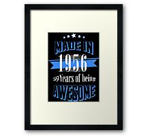 Made in 1956 59 Years of being Awesome Framed Print