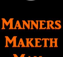 Manners Maketh Man  Sticker