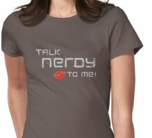 Talk nerdy to me! Womens Fitted T-Shirt