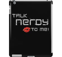 Talk nerdy to me! iPad Case/Skin