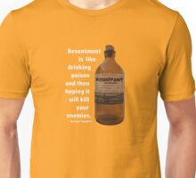 Resentment is Like Drinking Poison Unisex T-Shirt