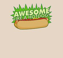 Awesome Like a Hot Dog Unisex T-Shirt