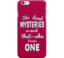 She Loved Mysteries So Much That She Became One iPhone Case/Skin
