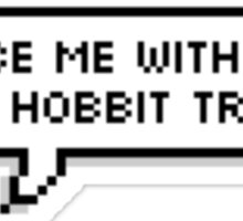 seduce me with your the hobbit trivia Sticker