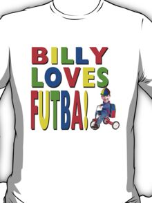 Billy Loves Futba! T-Shirt