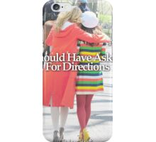Faberry should have asked for directions iPhone Case/Skin