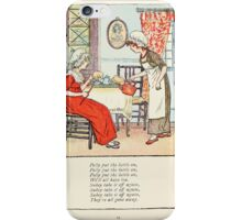 Mother Goose or the Old Nursery Rhymes by Kate Greenaway 1881 0029 Polly Put the Kettle on iPhone Case/Skin