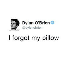 """I Forgot My Pillow"" - Dylan O'brien Tweet by acree10"