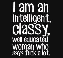 I am an intelligent classy well educated woman who says fuck a lot by erinttt
