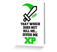 """That Which Does Not Kill Me...Gives Me XP"" RPG Game Quote Greeting Card"