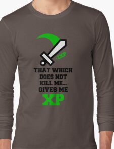 """""""That Which Does Not Kill Me...Gives Me XP"""" RPG Game Quote Long Sleeve T-Shirt"""