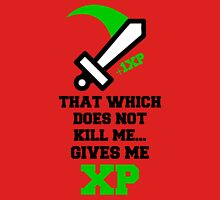 """""""That Which Does Not Kill Me...Gives Me XP"""" RPG Game Quote T-Shirt"""