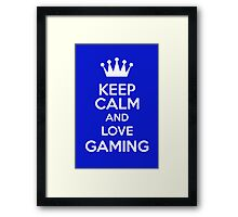 Keep Calm And Love Gaming Framed Print