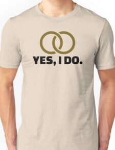 Yes I do wedding Unisex T-Shirt