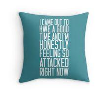Feeling So Attacked Right Now (white) Throw Pillow
