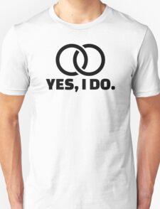 Yes I do wedding rings Unisex T-Shirt