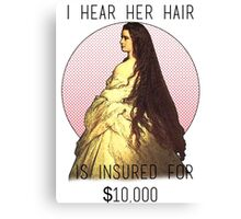 """I hear her hair is insured for $10,000"" Empress Elizabeth of Austria  Canvas Print"
