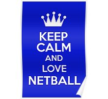 Keep Calm And Love Netball Poster