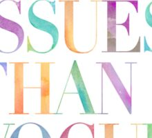 MORE ISSUES THAN VOGUE Watercolor Typography Art Sticker