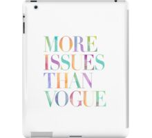 MORE ISSUES THAN VOGUE Watercolor Typography Art iPad Case/Skin
