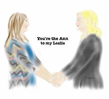 You're the Ann to my Leslie by peskychloe