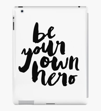 BE YOUR OWN HERO Typography Art iPad Case/Skin