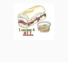 I can have it all! 30 Rock tribute Unisex T-Shirt