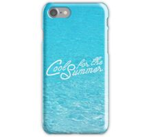 Cool for the Summer iPhone Case/Skin