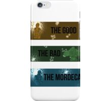 The Good, The Bad, The Mordecai. iPhone Case/Skin