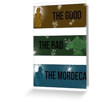 The Good, The Bad, The Mordecai. Greeting Card