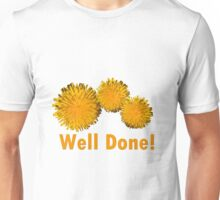 Three beautiful summer wild yellow daisy flowers well done encouragement , motivational photo art. Unisex T-Shirt