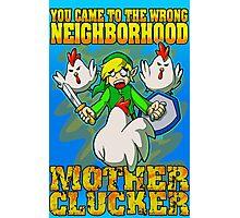 You came to the wrong neighborhood Photographic Print