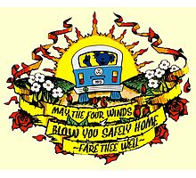 May The Four Winds Blow You Safely Home - Fare Thee Well Photographic Print