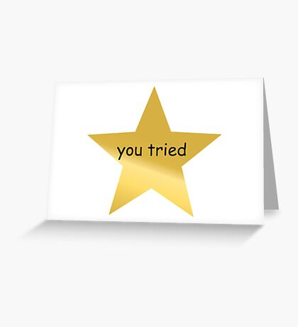 You Tried Gold Star Greeting Card