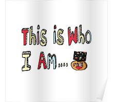 This is who I am...a winner!  Poster