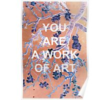 you are a work of art Poster