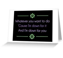 Down for You ft. BJ the Chicago Kid Lyrics Highlight Greeting Card